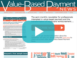 Value Based Payment News new 2-Minute Video Overview